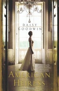 The American Heiress by Daisy Goodwin