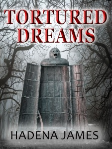 Tortured Dreams by Hadena James